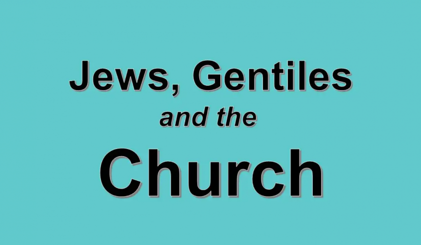 Jews Gentiles and the Church of the Living God