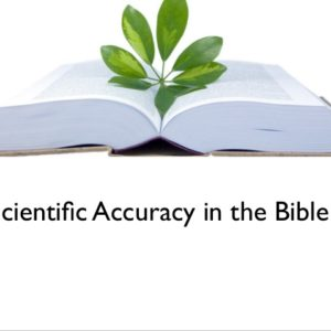 Evidence for the Authenticity of the Bible – Science and Medicine
